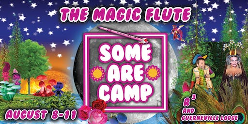 Some Are Camp 2019 - The Magic Flute