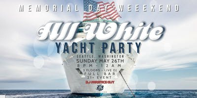 Memorial Day Weekend ALL WHITE Yacht Party