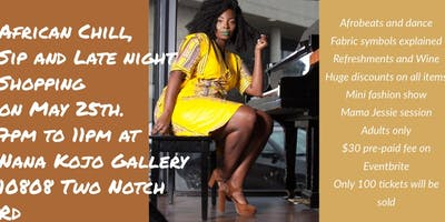 African Chill, Sip and Shop Nite by NANA KOJO GALLERY
