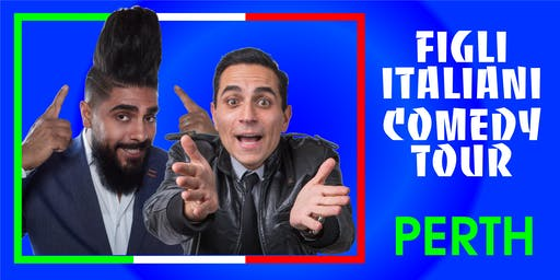 Figli Italiani Comedy Tour - Perth