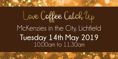 Lichfield #LoveBiz Coffee Catch Up Networking Event