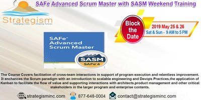 SAFe® 4.0 Advanced Scrum Master & SASM Certification weekend Training in Fremont-May 25,26,2019