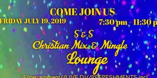 S & S CHRISTIAN MIX & MINGLE LOUNGE