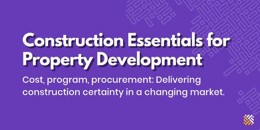 Construction Essentials for Property Development - Melbourne