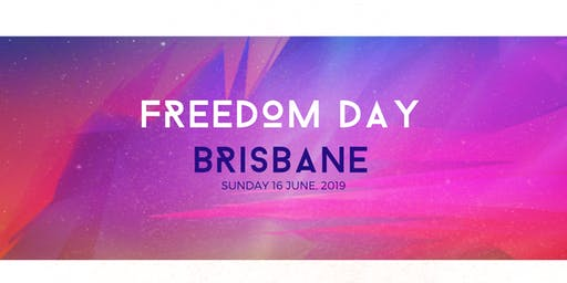 FREEDOM DAY - BRISBANE