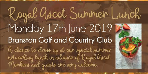 Royal Ascot Summer #LoveBiz Networking Lunch Event at Branston