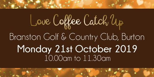 Burton upon Trent #LoveBiz Coffee Catch Up Networking Event