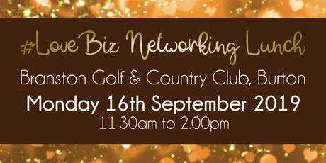 Burton #LoveBiz Networking Lunch Event  tickets