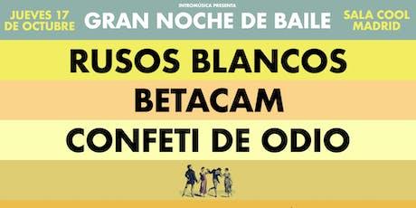 Rusos Blancos + Betacam + Confeti de Odio en Madrid (Cool Stage) entradas