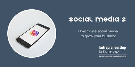Social Media 2 - How to use social media to grow your business tickets