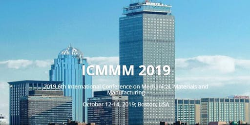 6th International Conference on Mechanical, Materials and Manufacturing (ICMMM 2019)