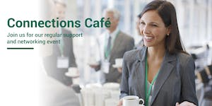 Connections Cafe: Support and Networking Event -...