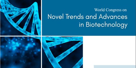 World Congress on Novel Trends and Advances in Biotechnology (PGR) tickets