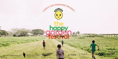 The Happy Garden Festival by Lunch Lady Magazine