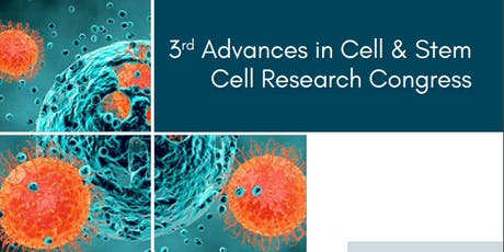 3rd Advances in Cell & Stem Cell Research Congress (PGR) tickets