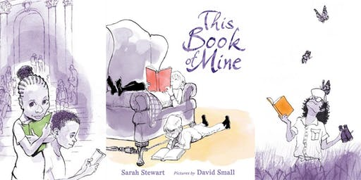 Sarah Stewart & David Small Present: THIS BOOK OF MINE