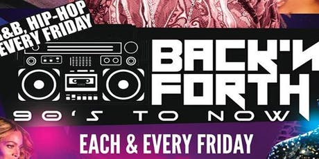 Back N Forth - RnB Fridays tickets