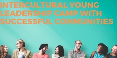 Successful Communities - Intercultural Young Leadership Camp - JULY 2019