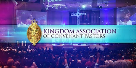 2019 Annual Kingdom Association of Covenant Pastors Conference tickets