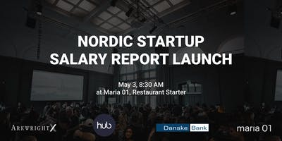 The Nordic Startup Salary Report Launch by The Hub & Danske Bank