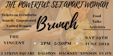 EMPOWERED UNITED WOMEN - THE POWERFUL SET APART WOMAN BRUNCH  tickets