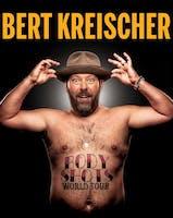 Bert Kreischer:                         Body Shots Tour