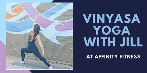 Vinyasa Yoga with Jill at Affinity Fitness