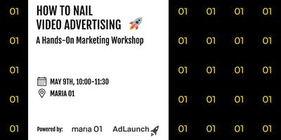 How To Nail Video Advertising: A Hands-On Marketing Workshop