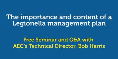 The importance and content of a Legionella management plan