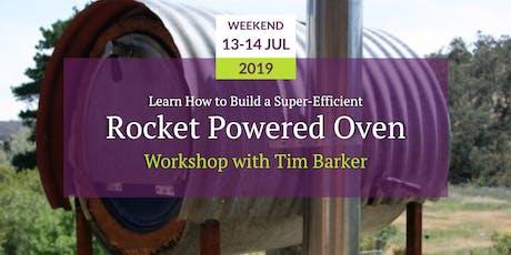 Rocket Powered Oven Workshop with Tim Barker tickets