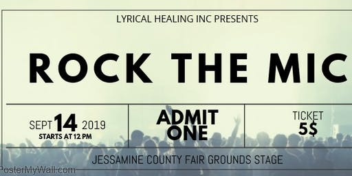 Lyrical Healing Inc Presents ROCK THE MIC