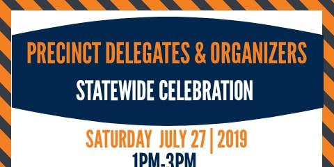 Precinct Delegates & Organizer Statewide Celebration