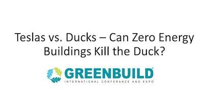 Best of Greenbuild: Teslas vs. Ducks  - Can Zero Energy Buildings **** the Duck?