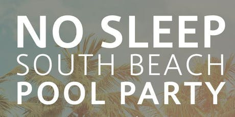 No Sleep South Beach Pool Party 2019 tickets