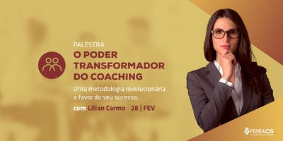 CAMPINAS - SP | [21/05] Palestra O Poder Transformador do Coaching com Lilian Carmo