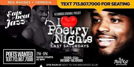 I LOVE POETRY & LIVE MUSIC NIGHT  2ND SATURDAYS - R&B vs HIP HOP vs JAZZ  | 2 Levels - 3 Rooms + 3 DJ & LIVE MUSIC + FULL KITCHEN -  LIVE BAND AT 10 & 11PM - TEXT 713.807.7000 FOR SEATING tickets