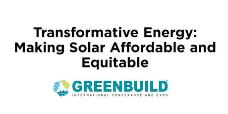 Best of Greenbuild: Transformative Energy - Making Solar Affordable and Equitable tickets