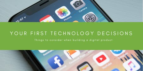 Your First Technology Decisions: Workshop at District Hall tickets