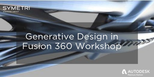 Generative Design in Fusion 360 Workshop - Wakefield