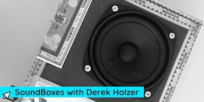 SOUNDBOXES WITH DEREK HOLZER