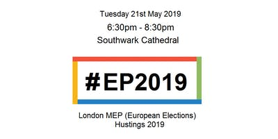 London MEP (European Parliament) Election Hustings #EP2019