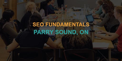 SEO Fundamentals: Parry Sound Workshop