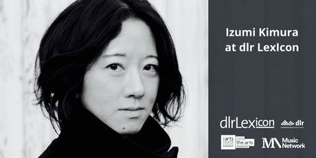 Musician-in-Residence Showcase: Izumi Kimura tickets