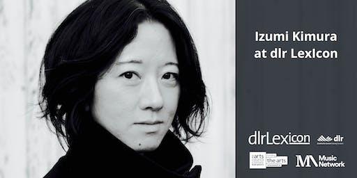 Musician-in-Residence Showcase: Izumi Kimura