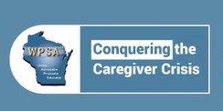 2019 WPSA Summit: Conquering the Caregiver Crisis & Fall WPSA Conference  tickets