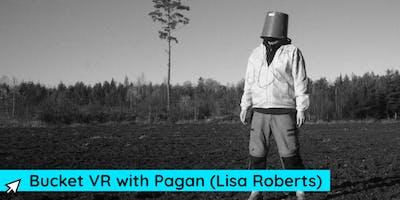 VR BUCKET WITH PAGAN (LISA ROBERTS)
