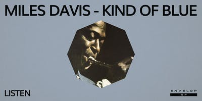 Miles Davis - Kind Of Blue : LISTEN