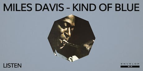Miles Davis - Kind Of Blue : LISTEN tickets