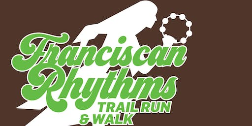 Franciscan Rhythms 5th Annual Trail Run/Walk PLUS a 10K!