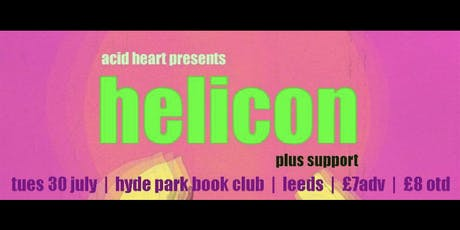 Acid Heart Presents Helicon with support from Superdrone & TBA tickets
